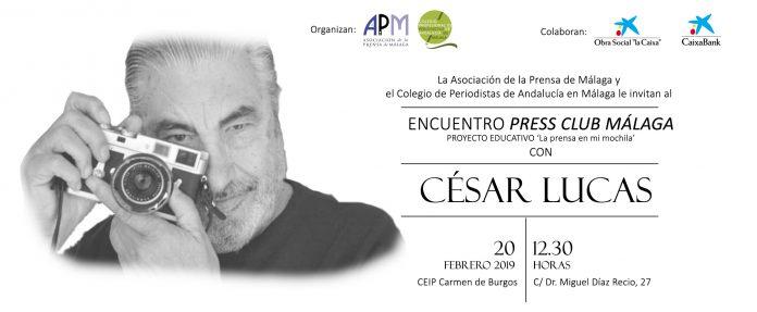 INVITACION. Press Club Málaga con César Lucas. Miércoles 20 febrero. 12.30h. CEIP Carmen de Burgos