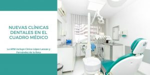 La APM incluye dos clínicas dentales a su Cuadro Médico