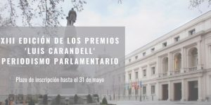 El Senado convoca la XIII edición de los Premios 'Luis Carandell' de Periodismo Parlamentario