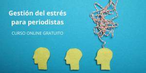Curso online de gestión del estrés para periodistas de Mar Cabra