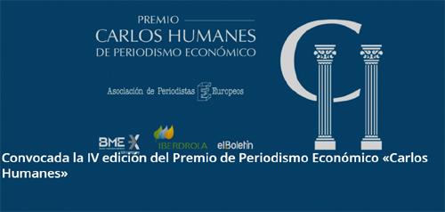 """Convocada la IV edición del Premio de Periodismo Económico """"Carlos Humanes"""""""