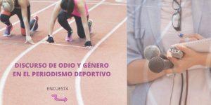 ENCUESTA| Discurso de odio y género en el periodismo deportivo