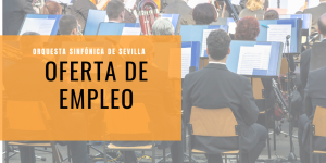 La Orquesta Sinfónica de Sevilla oferta empleo a comunicadores